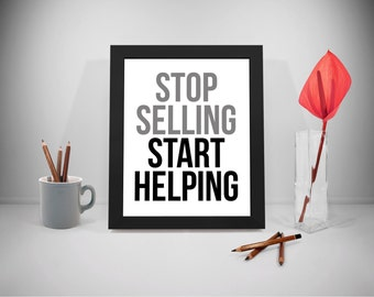 Stop Selling Start Helping Printable, Service Motivation Quote, Office Print Art, Office Decor, Marketing Art, Work Quotes Printable