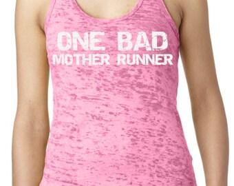ONE BAD Mother Runner Burnout Running Shirt