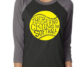There's No Crying in Softball, No Crying Softball, No Crying Softball Raglan, Softball Mom Raglan, Team Mom Softball, Softball Mom