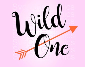 Wild One SVG Files,  Svg Quotes Wild One, SVG Cut File, Vinyl Cut File, Svg Arrow Files, Silhouette SVG Files, Cricut Svg Files