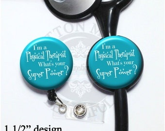 Physical Therapy Super Power Retractable Badge Reel or Stethoscope Id Tag in 6 colors, PT Id Holder, Physical Therapist (A278)