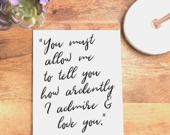 How ardently I admire and love you, Mr. Darcy Quote, Pride and Prejudice, Jane Austen, Literary Wall Art, Engagement Gift