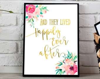 And They Lived Happily Ever After, Wedding Print, Love Printable, Wedding Printable, Wall Art, Home Decor, Digital Download gold foil floral