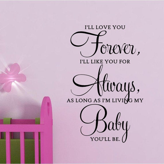 Iu0027ll Love You Forever Baby Vinyl Wall Quote