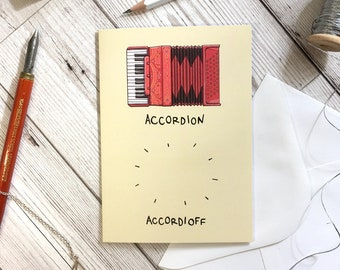 Accordion Accordioff card, A6 size, pun card, birthday card, friend card, funny card, brother card, music lover card, father's day card