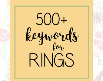 500 Ring Keywords - Jewelry Tags - Etsy Shop Help - Instant Download - SEO Keyword - SEO Titles - Improve SEO - Listing Help