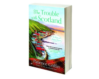 Personalized, Signed Copy of The Trouble with Scotland, book #5 in the Kilts and Quilts series by Patience Griffin