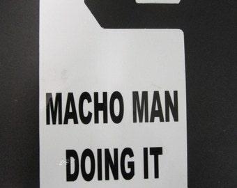 Do not disturb door hanger, Macho Man doing it.  Do not disturb