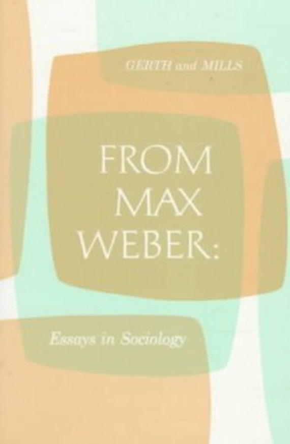 From Max Weber: Essays in Sociology