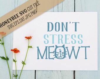 Don't Stress Meowt svg Cat svg Funny svg Stress svg Office sign svg Desk decor svg Classroom decor svg Silhouette svg Cricut svg eps dxf