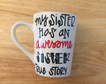 My Sister Has an Awesome Sister Mug. Sisters Mug. Sister Mug.