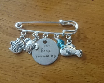 Just keep swimming quote silver brooch pin/expandable bracelet/necklace/key ring options