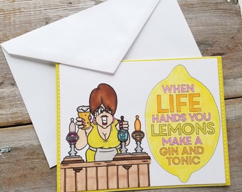 Lemon Card - When Life Hands You Lemons - Funny Card - Lemon Quote - Funny Card for Friend - All Occasion Card - Gin and Tonic