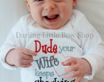Baby Boy Gift - The ORIGINAL Dude design by Darling Little Bow Shop - Epic Baby Shower Gift - Dude your Wife keeps checking me out