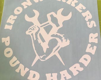 """Vinyl """"Ironworkers pound harder"""" car decal / Ironworker / Union Local"""