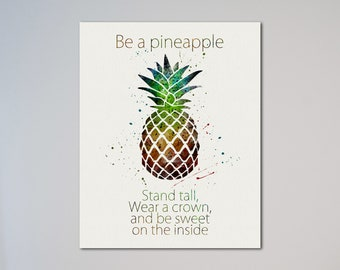 Pineapple Quote Poster Print Be a Pineapple Stand Tall Wear a Crown and be Sweet on the Inside