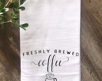 Coffee Bar Farmhouse Flour Sack Towel, Kitchen towel, Freshly Brewed Coffee, Housewarming gift, Wedding gift, Anniversary Gift