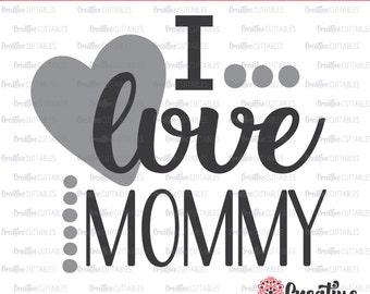I Love Mommy SVG Digital Cut File