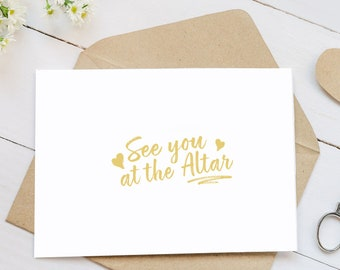 See You at The Altar Wedding Card - Romantic Wedding Card for Bride or Groom - Blank Inside for Your Own Personal Message