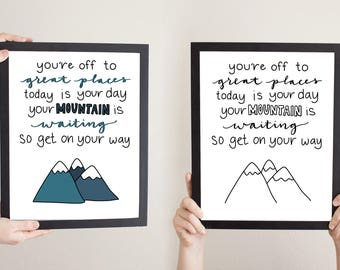 Dr. Seuss Mountain Quote - Instant Download - Oh the Places You'll Go Your Mountain is Waiting - Nursery Decor Home Decor Inspirational