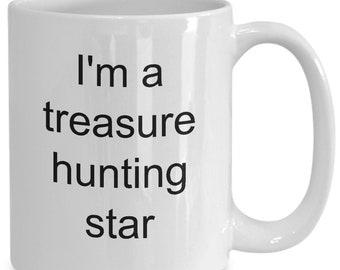 Treasure hunter mug, coffee cup, I'm a treasure hunting star