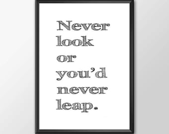 Never look or you'd never leap - Affirmation Typography - Buy 2 Get 1 FREE
