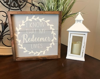 I know that my redeemer lives wood sign,hand painted wood sign,lds wood sign,lds art,wood sign,farmhouse style,home decor,wood frame sign