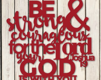 Metal Sign - Joshua 1:9 Be Strong & Courageous