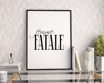 Femme fatale print, fashion and beauty print, black and white typography poster, wall decor, instant download