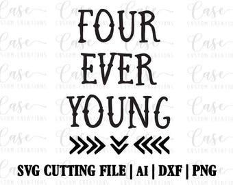 Four Ever Young SVG Cutting File, Ai, Dxf and PNG Printable File | Instant download | Cricut and Silhouette | Four Years Old | Birthday
