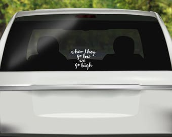 When They Go Low We Go High Decal - Michelle Obama Car Decal - Quote Sticker - Positive Sticker - Bumper sticker - Vinyl Decal - Car Sticker