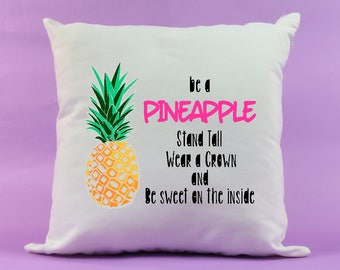 Pineapple cushion, inspirational present, personalised, made to order, be a pineapple, stand tall, wear a crown and be sweet on the inside