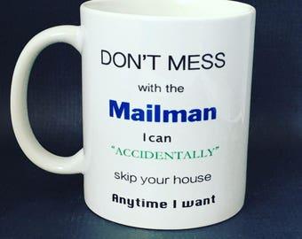 Dont mess with the mailman, funny mailman coffee Mug, postman mug, mailman thank you gift Mug, mail person, postal carrier, dishwasher safe