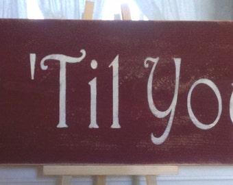 Quilt 'Til You Wilt Primitive Red Sign Wood Fence Board Custom