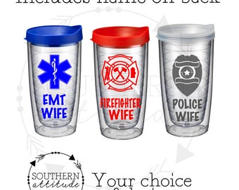 First Responder's Wife Travel Tumbler/Personalized EMT Wife Tervis Cup/Firefighter's Wife Coffee Mug/Police Officer's Wife Travel Tumbler