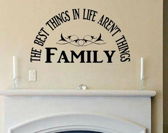 vinyl wall decal quote The best things in life arent things Family