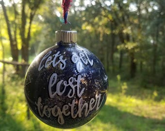 Lets get lost together- 3 inch ornament, festive the entire year