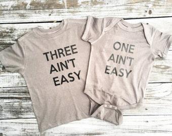Newborn thru 6 Ain't Easy (Buyers choice)