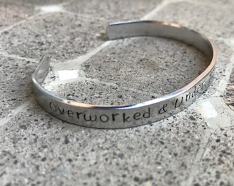 "Overworked & Under Intoxicated 1/4"" cuff"