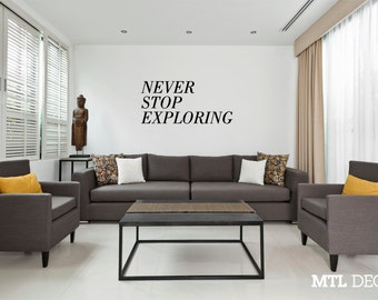 NEVER STOP EXPLORING Wall Decal / Travel Wall Sticker / Home Decor