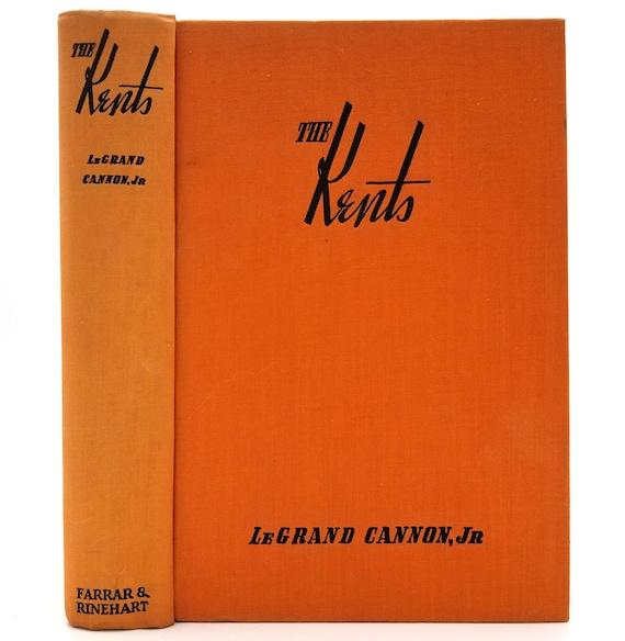 The Kents by LeGrand Cannon, Jr. 1938 1st Edition Hardcover HC - Farrar & Rinehart - Fiction Novel - Post Civil War