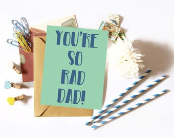 You're So Rad Dad / Birthday Card for Dad / Dad Rules / Just because for Dad / Congrats Dad / Father's Birthday