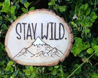 Stay Wild - Wood Burned Home Decor