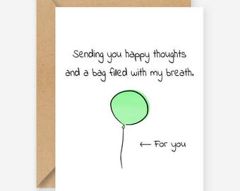 Sending you happy thoughts and a bag filled with my breath, funny blank greeting cards, recycled cards