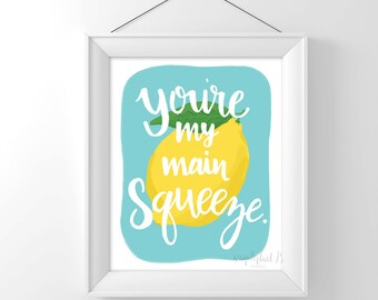 You Are My Main Squeeze art print, friendship, lemons, best friend, citrus, typography, bff