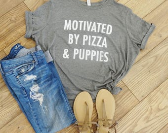 Motivated by Pizza and Puppies Relaxed Jersey Short Sleeve Tee,basic Tee, Graphic Tee, Funny, Fitness, Workout Top