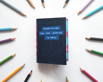 "Everything You Can Imagine Is Real - Mini Journal - 3.5 x 4.5"" - Mixed Paper Notebook - Pocket Journal"