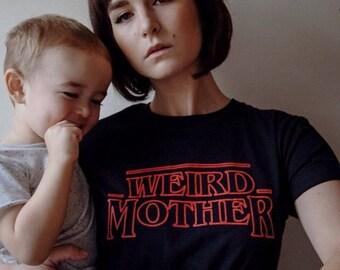 PRESALE Weird Mother / Stranger Things Mashup Black shirt. S-XXXL.