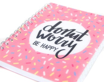 Donut Worry, Be Happy | Pink Spiral Notebook