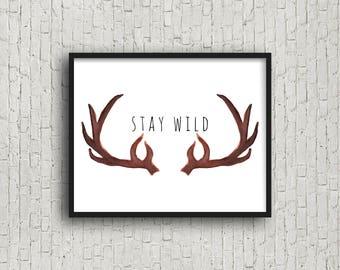 Stay Wild, Nursery Wall Art, Playroom Decor, Nursery Print, Digital Print, Poster Wall Art, Deer Antler, Woodland Nursery, Nursery Printable